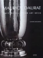 Maurice Daurat - Orfèvre-sculpteur Art Déco