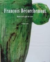 François Décorchemont 1880-1971 - Maître de la pâte de verre