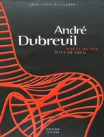 André Dubreuil - Poet of Iron