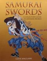 Samurai Swords - A collector's guide to Japanese swords