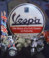 Vespa - The Story of a Cult Classic in Pictures