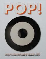 Pop!  Design, Culture, Fashion 1956 -1976