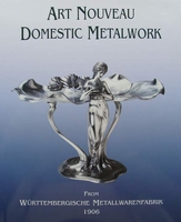 Art Nouveau Domestic Metalwork