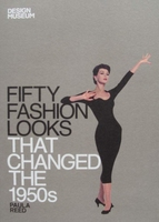 Fifty Fashion Looks that Changed the 1950s