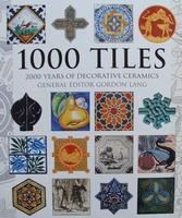 1000 Tiles - 2000 Years of Decorative Ceramics