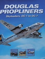 Douglas Propliners - Skyleaders, DC-1 to DC-7