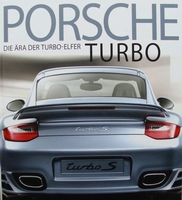 Porsche Turbo - Die Ära der Turbo-Elfer