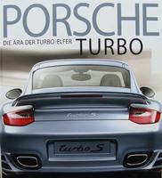Porsche Turbo - Die Ära der Turbo-Elfer