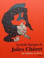 Jules Chéret - De l'affiche au décor