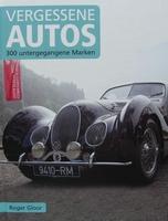 Vergessene Autos - 300 untergegangene Marken