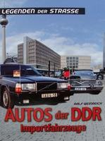 Autos der DDR - Importfahrzeuge - Legenden der Strasse