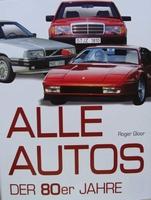Alle Autos der 80er Jahre