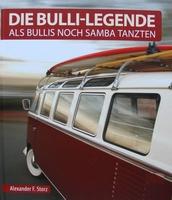 Die Bulli-Legende - Als Bullis noch Samba tanzten