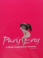 Paris Eros - Le Musée imaginaire de l'érotisme