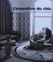 L'Invention du chic - Thérèse Bonney et le Paris moderne