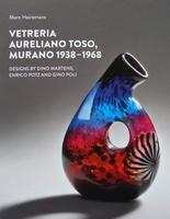 Vetreria Aureliano Toso, Murano 1938-1968