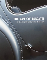 The Art of Bugatti - Mullin Automotive Museum