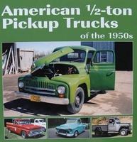 American 1/2-ton Pickup Trucks of the 1950s