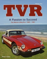 TVR - a Passion to Succeed - The Martin Lilley Era 1965-81