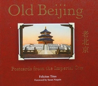 Old Beijing - Postcards from the Imperial City