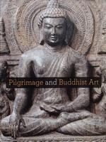 Pilgrimage and Buddhist Art
