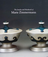 Jewelry and Metalwork of Marie Zimmermann