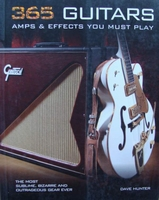 365 Guitars, Amps & Effects You Must Play
