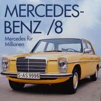 Mercedes-Benz /8 - Mercedes für Millionen