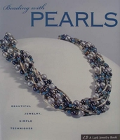 Beading with Pearls - Beautiful Jewelry, Simple Techniques