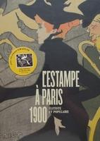 L'estampe à Paris, 1900 - élitiste et populaire