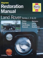 Land Rover Series I, II and III - Restoration Manual
