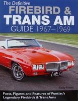 The Definitive Firebird & Trans Am Guide 1967-1969