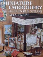 Miniature Embroidery for the Tudor & Stuart Dolls' House