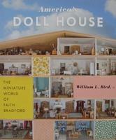 America's Doll House - The Miniature World of Faith Bradford