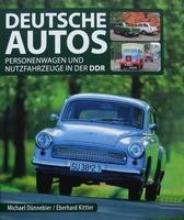 Deutsche Autos - Personenwagen und Nutzfahrzeuge in der DDR