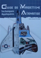 Guide du Maquettisme Aéronautique - Techniques Appliquées