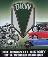 DKW - The Complete History of a World Marque