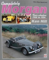 Completely Morgan - 4-Wheelers 1968 - 1994