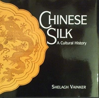 Chinese Silk - A Cultural History