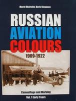 Russian Aviation Colours 1909-1922 - Vol 1