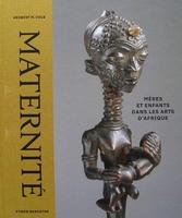 Maternité - Mères et enfants dans les arts d'Afrique