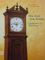 Die Zeit vor Augen - Standuhren in Westfalen