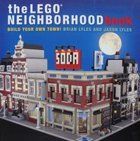 The LEGO Neighborhood Book - Build Your Own LEGO Town!