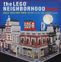 The LEGO Neighborhood Book - Build Your Own LEGO Town!