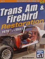 Trans Am & Firebird Restoration 1970-1/2 - 1981