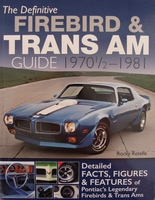 The Definitive Firebird & Trans Am Guide 1970 1/2 - 1981