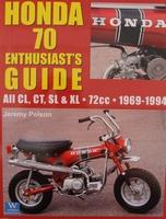 Honda 70 - Enthusiasts Guide All Cl, CT, SL & XL - 72cc