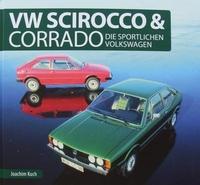 VW Scirocco & Corrado - Die sportlichen Volkswagen