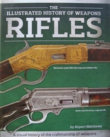 The illustrated history of weapons - Rifles