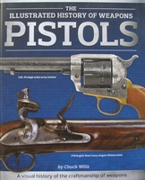 The illustrated history of weapons - Pistols